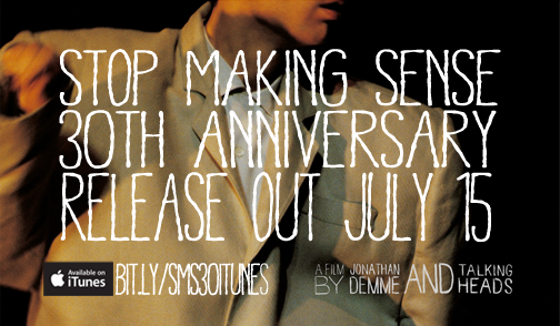 Stop Making Sense 30th annivervary