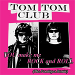 Tom Tom Club - You Make Me Rock And Roll Penelopes Remix
